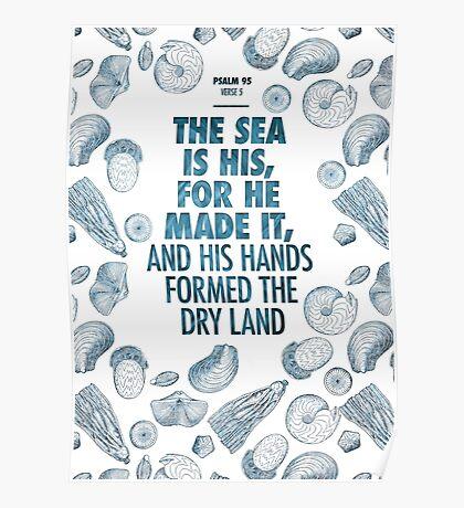 Psalm 95 verse 5 Poster