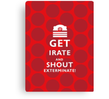 GET EVEN MORE IRATE Canvas Print