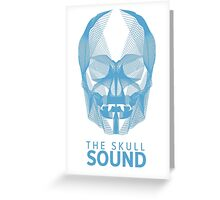 The Skull Sound Greeting Card
