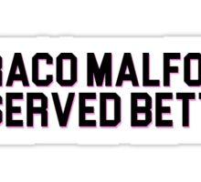 draco malfoy deserved better Sticker