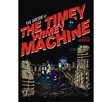 The Timey Wimey Machine Photographic Print