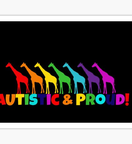 Autistic & Proud w/ Giraffes/black background Sticker