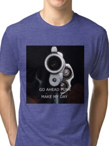 Go Ahead Punk, Make My Day Tri-blend T-Shirt