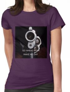 Go Ahead Punk, Make My Day Womens Fitted T-Shirt
