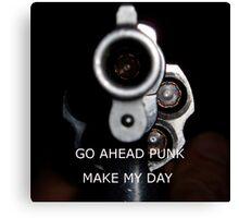 Go Ahead Punk, Make My Day Canvas Print