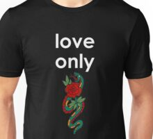 Love Only (white font) Unisex T-Shirt