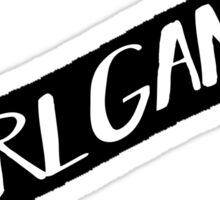Girl Gang Banner  Sticker