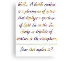 Lux Double Rainbow... Demacia! Canvas Print