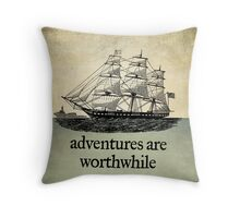 Adventures Are Worthwhile Throw Pillow