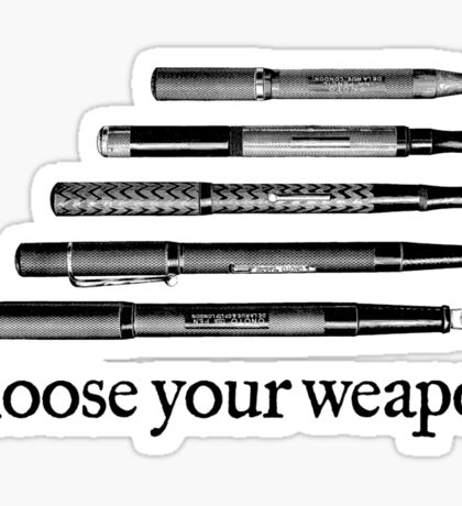 Choose Your Weapon Sticker