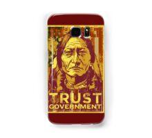 Trust Government Sitting Bull Edition Samsung Galaxy Case/Skin