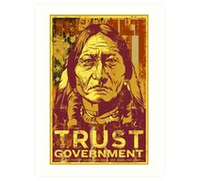 Trust Government Sitting Bull Edition Art Print