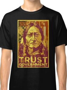 Trust Government Sitting Bull Edition Classic T-Shirt