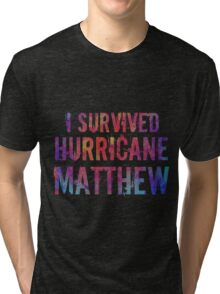 I Survived Hurricane Matthew  Tri-blend T-Shirt