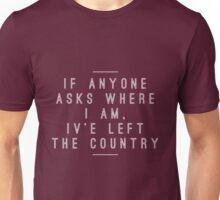 """I've Left the Country""- Stranger Things Unisex T-Shirt"