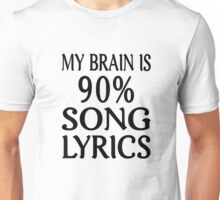 My Brain Is 90% Song Lyrics Unisex T-Shirt
