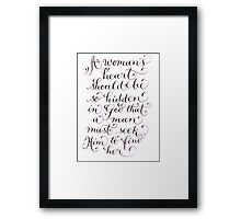 A woman's heart inspirational quote Framed Print