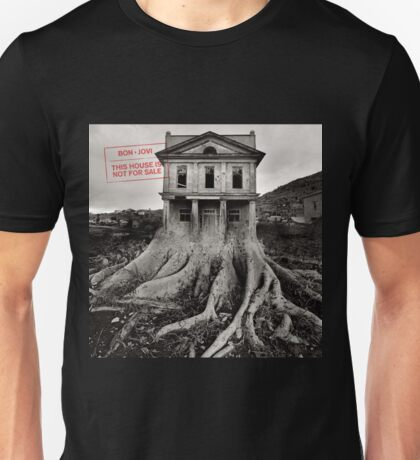 This House is Not for Sale by Bon Jovi Unisex T-Shirt
