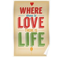 Where Is Love There Is Life Poster