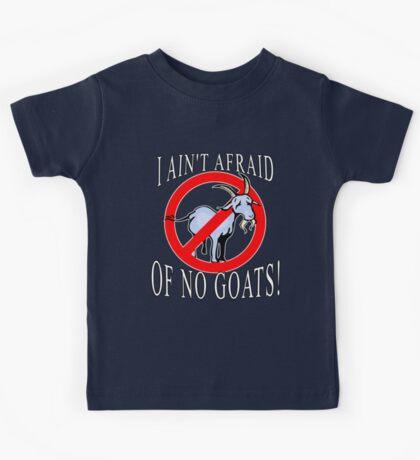 I Ain't Afraid of No Goats  Kids Tee