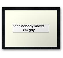 nobody knows - gay Framed Print