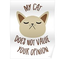 My cat does not value your opinion Poster