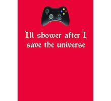 I'll shower when... (white text) Photographic Print