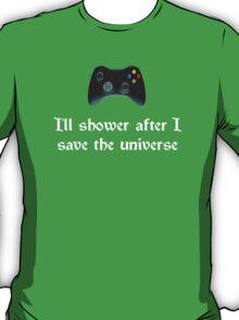 I'll shower when... (white text) T-Shirt