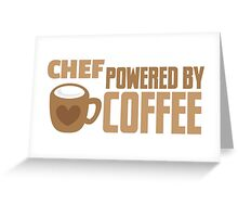 CHEF powered by coffee Greeting Card