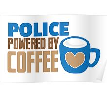 POLICE powered by Coffee Poster