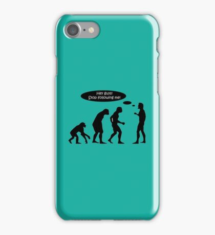 Evolution Stop Following Me iPhone Case/Skin