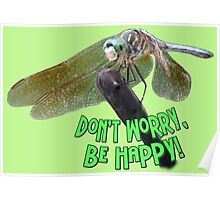 """Don't Worry...Be Happy"" Smiling Dragonfly  Poster"
