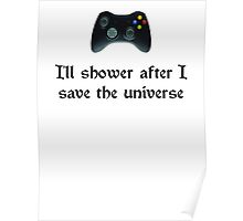 I'll shower when... (black text) Poster
