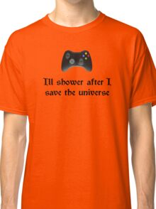 I'll shower when... (black text) Classic T-Shirt