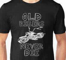 old bikers never die  Unisex T-Shirt