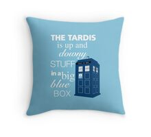 The Tardis is Up and Downy Stuff Throw Pillow