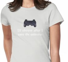 I'll shower when... (white text) Womens Fitted T-Shirt