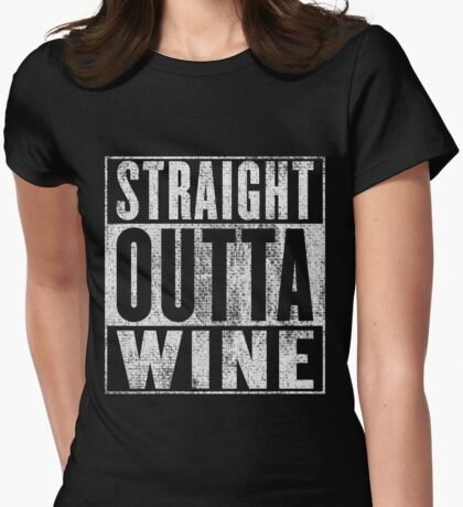 Straight outta Wine Womens Fitted T-Shirt
