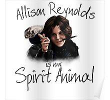 Allison is my Spirit Animal Poster