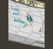 Aircraft nose art Look out below Unisex T-Shirt