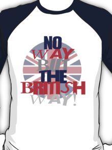 No way but the British way T-Shirt