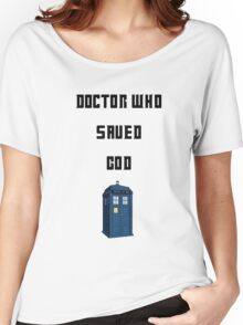 Dr Who Saved God Women's Relaxed Fit T-Shirt