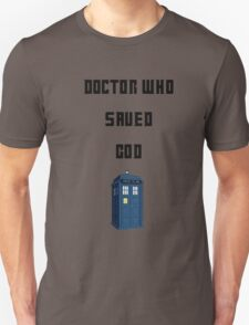 Dr Who Saved God T-Shirt