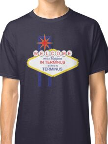 What Happens in Terminus...2 - The Walking Dead Classic T-Shirt
