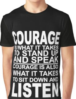 courage quote  Graphic T-Shirt