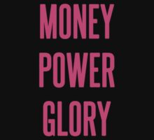 MONEY POWER GLORY by cadma