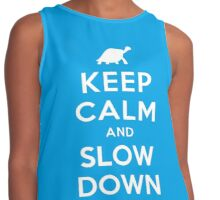 KEEP CALM AND SLOW DOWN Contrast Tank