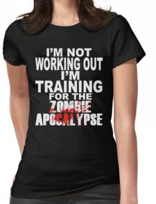 Training For The Zombie Apocalypse Womens Fitted T-Shirt