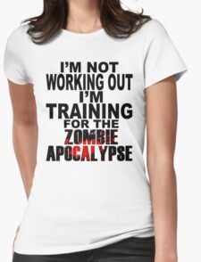 Training For The Zombie Apocalypse (dark text) Womens Fitted T-Shirt