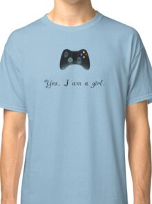 Yes, I am a Girl- (black text) Classic T-Shirt